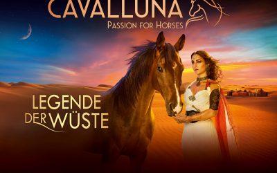 """Cavalluna """"Legende der Wüste"""""""
